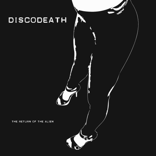 Discodeath - The Return Of The Alien